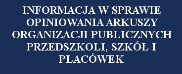 Informacja w sprawie opiniowania arkuszy organizacji publicznych przedszkoli, szkół i placówek