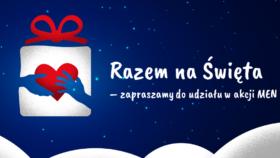 Zapraszamy udziału w akcji MEN Razem na Święta